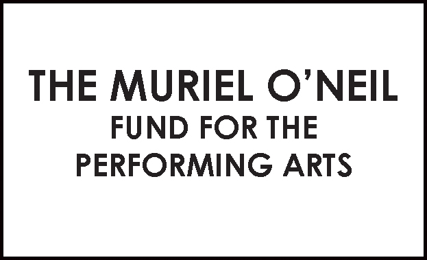 Muriel O'Neil Fund for the Performing Arts